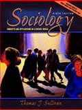 Sociology : Concepts and Applications in a Diverse World, Sullivan, Thomas J., 0205386784