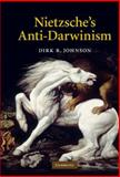 Nietzsche's Anti-Darwinism, Johnson, Dirk R., 0521196787