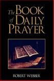 The Book of Daily Prayer, Robert Webber, 0802806783