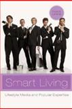 Smart Living : Lifestyle Media and Popular Expertise, Lewis, Tania, 0820486787
