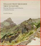 True to Nature : Drawings, Watercolours, and Oil Studies, Richards, William Trost, 0856676780