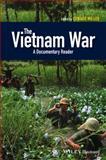 The Vietnam War : A Documentary Reader, Miller, Edward, 1405196785
