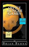 Office Hunger Games, Brian Burns, 149482678X