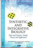 Synthetic and Integrative Biology : Parts and Systems, Design Theory and Applications, Gevona, James T., 1608766780