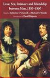 Love, Sex, Intimacy and Friendship Between Men, 1550-1800 9780230546790