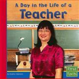 A Day in the Life of a Teacher, Heather Adamson, 0736846794