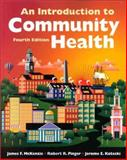 An Introduction to Community Health, McKenzie, James F. and Pinger, R. R., 0763716790