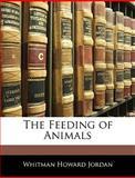 The Feeding of Animals, Whitman Howard Jordan, 1145926797