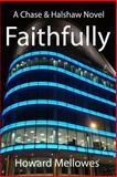 Faithfully, Howard Mellowes, 1478356790