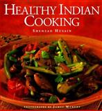 Healthy Indian Cooking, Shehzad Husain, 1556706790