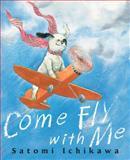 Come Fly with Me, Satomi Ichikawa, 0399246797
