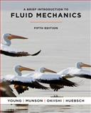 A Brief Introduction to Fluid Mechanics, Young, Donald F. and Munson, Bruce R., 0470596791