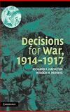 Decisions for War, 1914-1917, Hamilton, Richard and Herwig, Holger, 0521836794