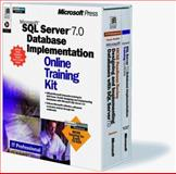 Microsoft SQL Server 7.0 Database Implementation Online Training Kit, Microsoft Official Academic Course Staff, 073560679X