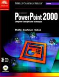 Microsoft PowerPoint 2000 : Complete Concepts and Techniques, Shelly, Gary B. and Cashman, Thomas J., 0789546795