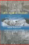 Faith Against Reason : Religious Reform and the British Chief Rabbinate, 1840-1990, Persoff, Meir, 0853036799