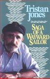 Saga of a Wayward Sailor, Tristan Jones, 0924486791