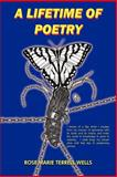 A Lifetime of Poetry, Rose Marie Terrell Wells, 1420826794