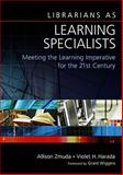 Librarians as Learning Specialists, Allison Zmuda and Violet H. Harada, 1591586798