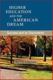 Higher Education and the American Dream : Success and Its Discontents, Lazerson, Marvin, 9639776793