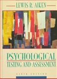 Psychological Testing and Assessment, Aiken, Lewis R., 0205186793