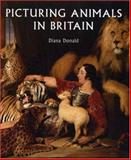 Picturing Animals in Britain, Donald, Diana, 0300126794