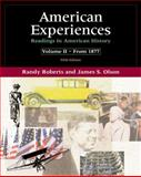 American Experiences : Readings in American History, Roberts, Randy, 0321086791