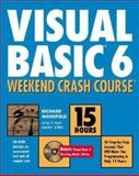 Visual Basic 6 Weekend Crash Course, Richard Mansfield, 0764546791