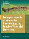 Ecological Impacts of Non-Native Invertebrates and Fungi on Terrestrial Ecosystems, , 1402096798