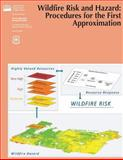 Wildfire Risk and Hazard: Procedures for the First Approximation, U. S. Department Agriculture and Forest Service, 148014679X