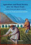 Agriculture and Rural Society after the Black Death : Common Themes and Regional Variations, Dodds, Ben, 1902806794