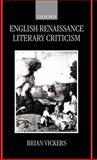 English Renaissance Literary Criticism, Brian Vickers, 0198186797