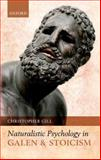 Naturalistic Psychology in Galen and Stoicism, Gill, Christopher, 0199556792