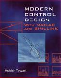Modern Control Design : With MATLAB and SIMULINK, Tewari, Ashish, 0471496790