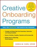 Creative Onboarding Programs : Tools for Energizing Your Orientation Program, Sims, Doris, 0071736794
