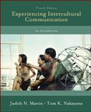 Experiencing Intercultural Communication : An Introduction, Martin, Judith and Nakayama, Thomas, 0073406791