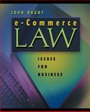 E-Commerce Law : Issues for Business, Bagby, John W., 0324106793