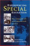 Experiencing Special Education : What Children with Special Needs Can Tell Us, Wade, Barrie and Moore, Maggie, 0335096794
