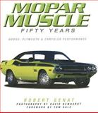 Mopar Muscle: Fifty Years, Robert Genat, 0760326797