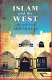 Islam and the West : Reflections from Australia, , 0868406791