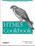 HTML5 Cookbook, Schmitt, Christopher and Simpson, Kyle, 1449396798