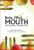 Body, Mind, and Mouth, Margaret Marshall, 1458206793