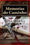 Memorias Do Caminho, Jose Rocha, 1497506794
