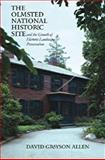 The Olmsted National Historic Site and the Growth of Historic Landscape Preservation, David Grayson Allen, 1555536794