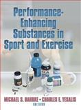 Performance-Enhancing Substances in Sport and Exercise, Bahrke, Michael S. and Yesalis, Charles E., 0736036792
