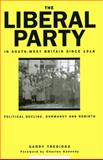 The Liberal Party in South-West Britain since 1918 : Political Decline, Dormancy and Rebirth, Tregidga, Garry, 085989679X