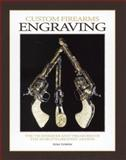 Custom Firearms Engraving, Tom Turpin, 0873416791