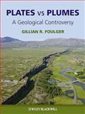 Plates vs Plumes, Gillian R. Foulger, 1444336797