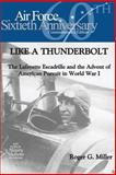 Like a Thunderbolt: the Lafayette Escadrille and the Advent of American Pursuit in World War I, Roger Miller and Air Force Museums Program, 1477626794