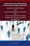 Cisco Data Center Networking Infrastructure Support Specialist Secrets to Acing the Exam and Successful Finding and Landing Your Next Cisco Data Cente, Debra Frye, 1486156797